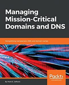 New Book: Managing Mission Critical Domains & DNS